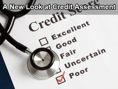 A New Look at Credit Assessment