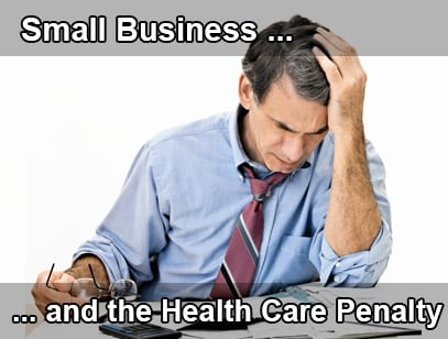 Small Business and the Health Care Penalty
