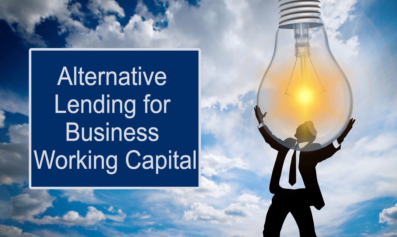 A Look into Alternative Lending for Business Working Capital
