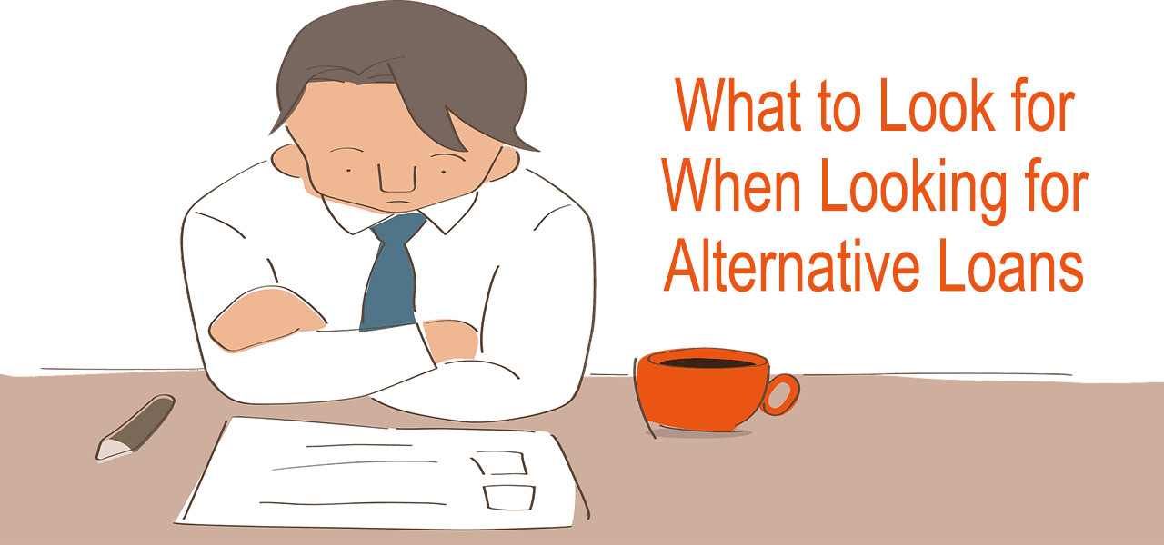 What to Look for When Looking for Alternative Loans