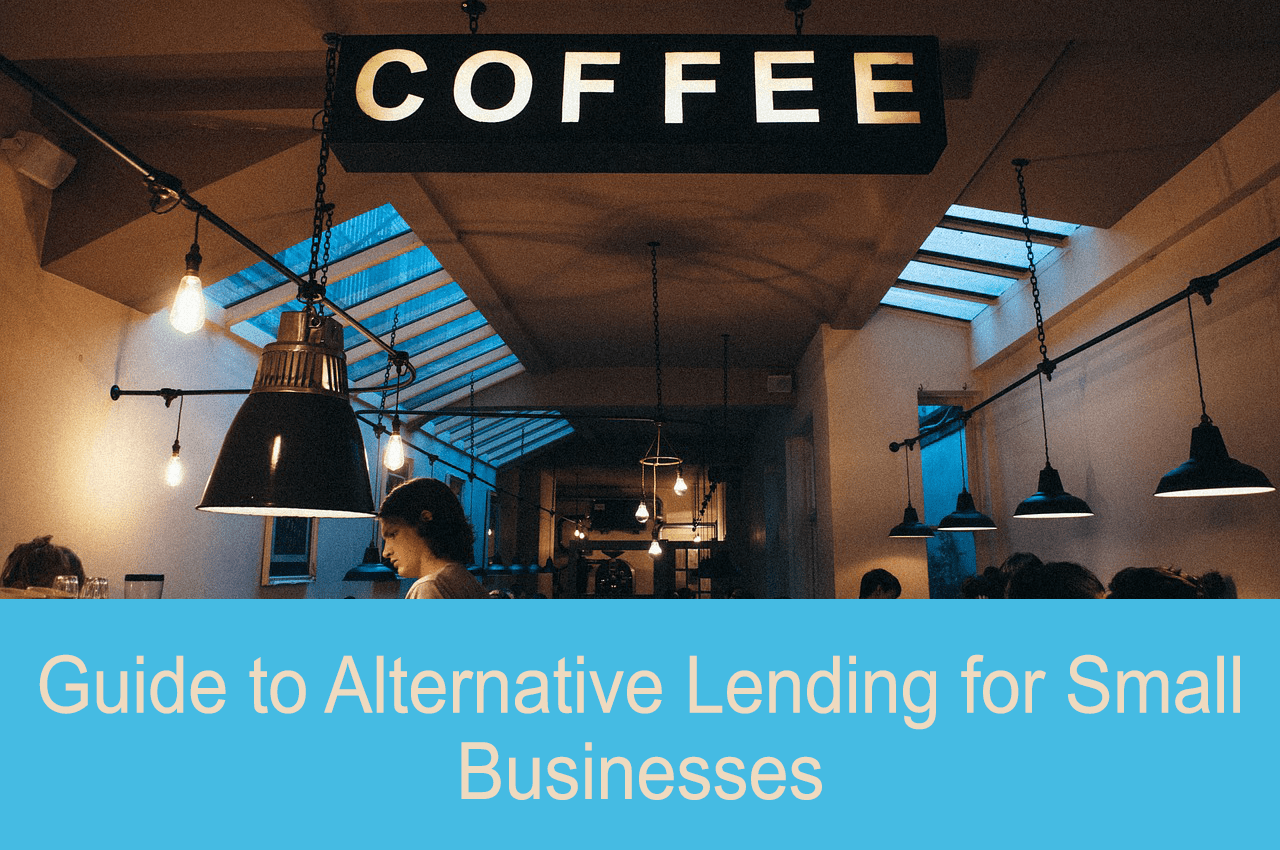 Guide to Alternative Lending for Small Businesses