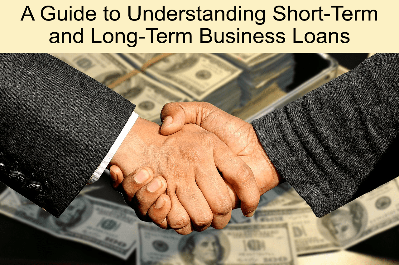 Understanding Short-Term and Long-Term Business Loans