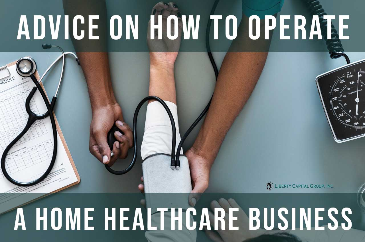 Some Advice on How To Operate a Home Healthcare Business