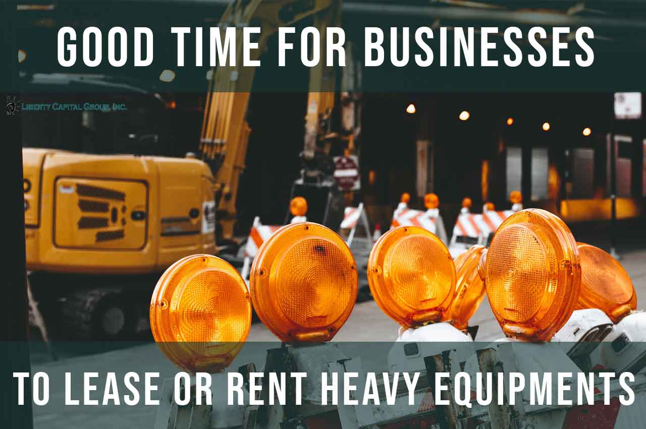 When is a Good Time for Businesses to Lease or Rent Heavy Equipment?