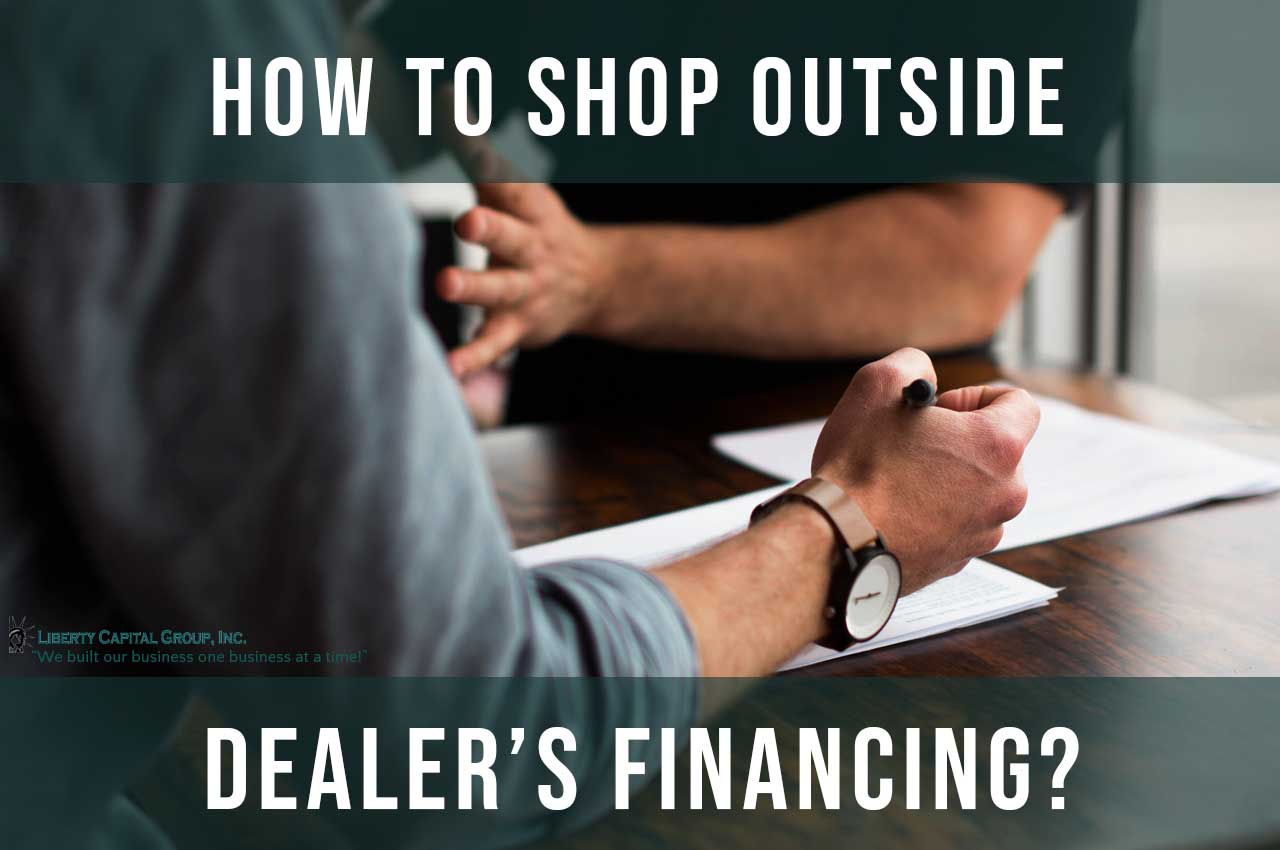 Not All Dealers' Financing is Created Equal: How To Shop Outside Dealer's Financing