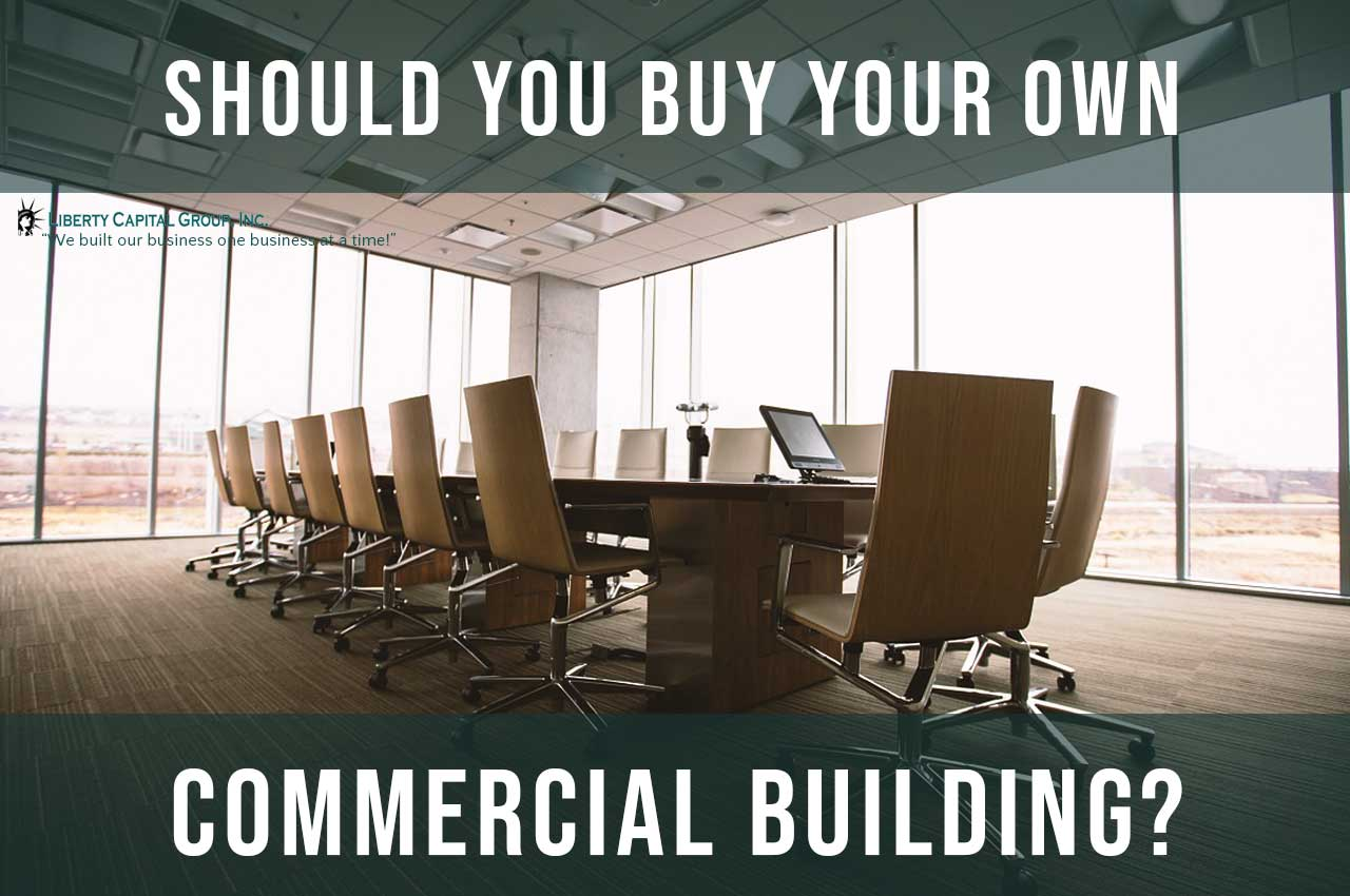 Should you buy your own commercial building for your business?