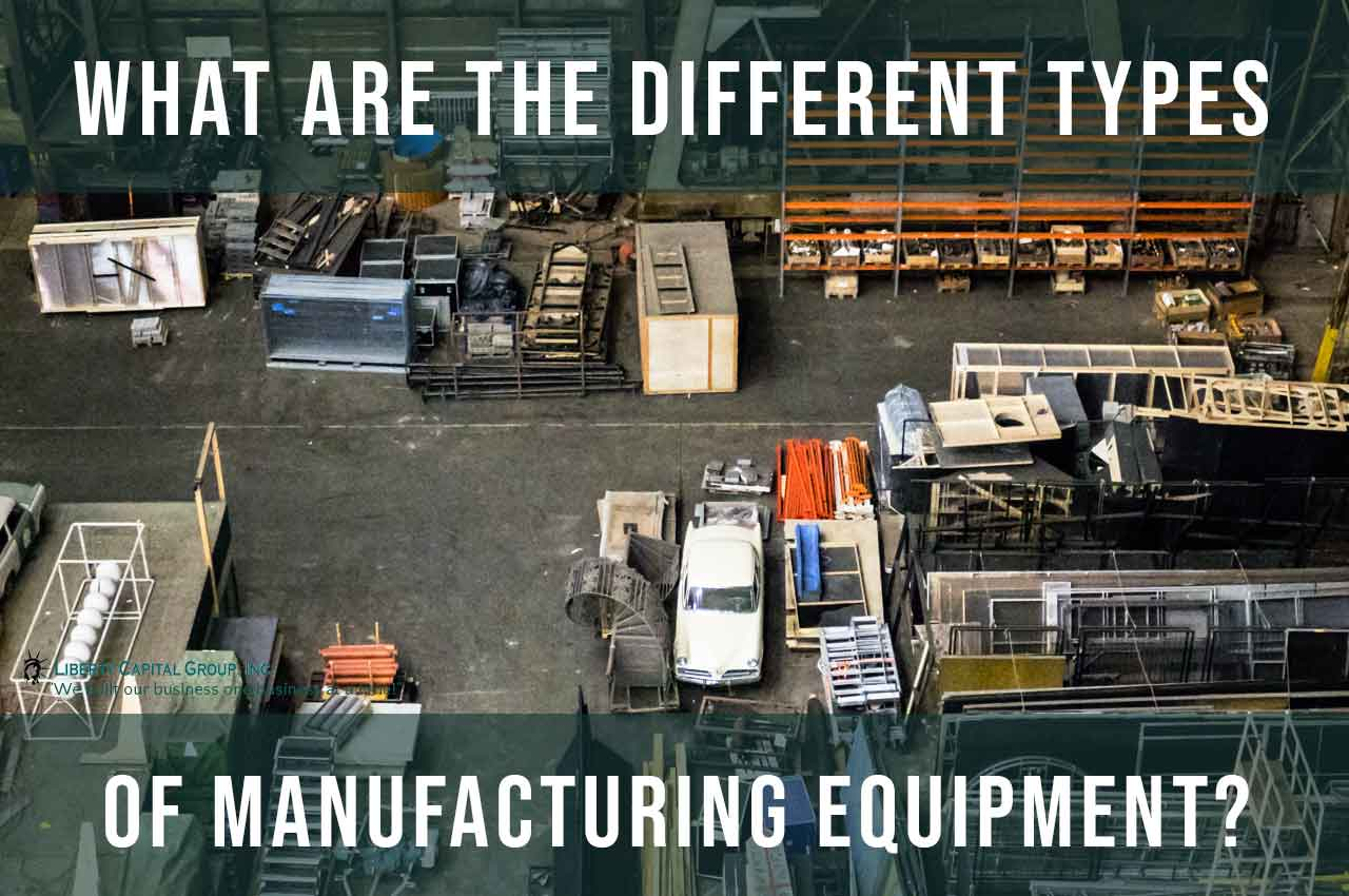 What are the different types of Manufacturing Equipment?