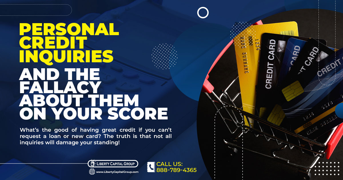 Personal Credit Inquiries and the Fallacy About Them on Your Score